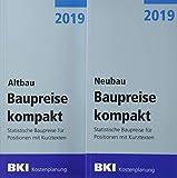 BKI Baupreise kompakt 2019 - Neubau + Altbau: Statistische Baupreise für Positionen mit Kurztexten -