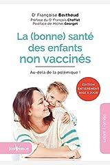 La (bonne) santé des enfants non vaccinés : Au-delà de la polémique ! Broché