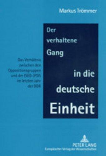 Der verhaltene Gang in die deutsche Einheit: Das Verhältnis zwischen den Oppositionsgruppen und der (SED-)PDS im letzten Jahr der DDR