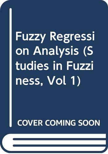 Fuzzy Regression Analysis (Studies in Fuzziness, Vol 1)