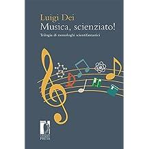 Musica, scienziato: Trilogia di monologhi scientifantastici