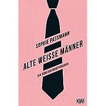 Alte weiße Männer: Ein Schlichtungsversuch (German Edition)