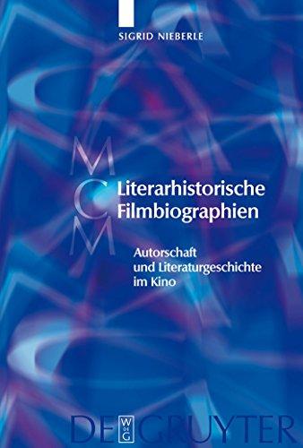 Literarhistorische Filmbiographien: Autorschaft und Literaturgeschichte im Kino. Mit einer Filmographie 1909–2007 (Media and Cultural Memory / Medien und kulturelle Erinnerung 7)