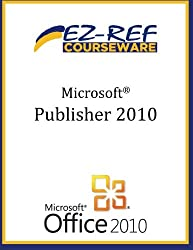 Microsoft Publisher 2010: (Student Manual)
