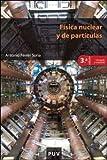 Física nuclear y de partículas (3ª ed.) (Educació. Sèrie Materials)