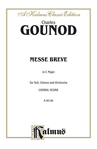 Messe Brève in C Major (No. 7): For Tenor and Bass Solo, SATB Chorus/Choir and Orchestra with Latin Text (Choral Score) (Kalmus Edition) (English Edition)