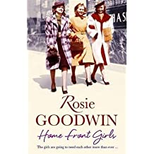 [(Home Front Girls)] [ By (author) Rosie Goodwin ] [April, 2013]