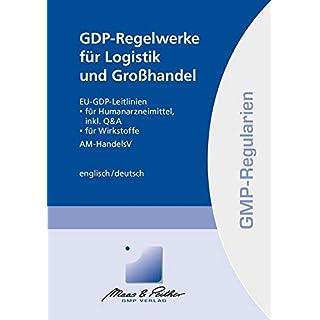 GDP-Regelwerke für Logistik und Großhandel: EU-GDP-Leitlinien, AM-HandelsV (GMP-Regularien)