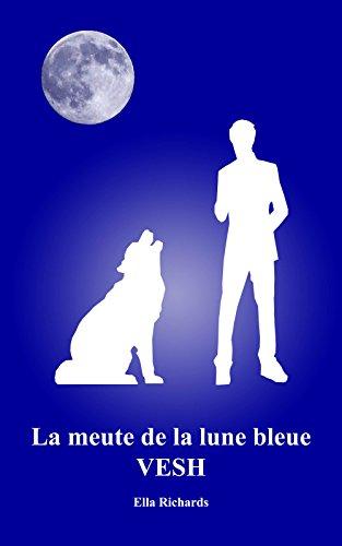 Vesh (La meute de la lune bleue t. 2) par [RICHARDS, Ella]
