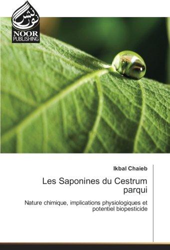 Les Saponines du Cestrum parqui: Nature chimique, implications physiologiques et potentiel biopesticide