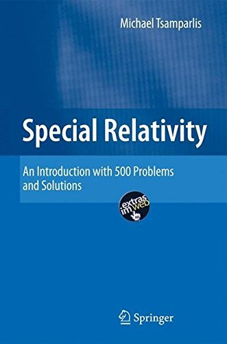 Special Relativity: An Introduction with 200 Problems and Solutions by Michael Tsamparlis (2010-05-29)