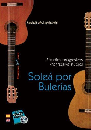 Estudios progresivos de Guitarra Flamenca (Soleá por Bulerías) // Progressive studies for Flamenco Guitar (Soleá por Bulerías) // Mehdi Mohagheghi (DVD/libro, DVD/Book) por Mehdi Mohagheghi