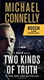 Two Kinds of Truth: A Bosch Novel (Harry Bosch)