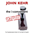 The Inconvenient Skeptic: The Comprehensive Guide to the Earth's Climate