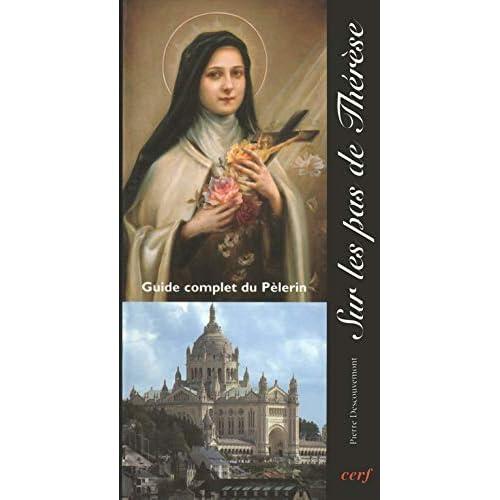Sur les pas de Thérèse. Guide complet du pèlerin