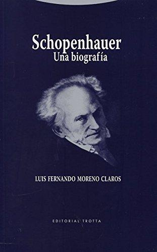 Schopenhauer: Una biografía (La Dicha de Enmudecer)