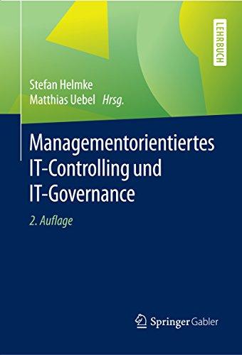 Managementorientiertes IT-Controlling und IT-Governance (Rechnungswesen Technologie)