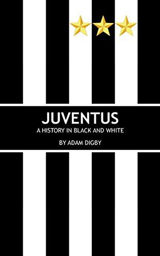 juventus-a-history-in-black-and-white-english-edition