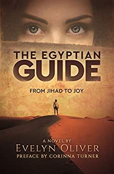 The Egyptian Guide: From Jihad to Joy (English Edition) di [Oliver, Evelyn]