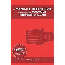 Il Manuale Definitivo sull'uso delle Valvole Termostatiche