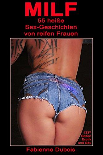 MILF - 55 Sex-Geschichten von reifen Frauen: Erotische Milf-Geschichten von Fabienne Dubois