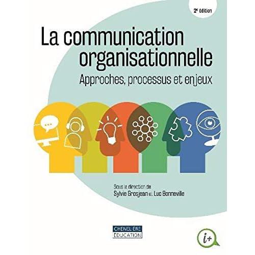 La communication organisationnelle : Approches, processus et enjeux