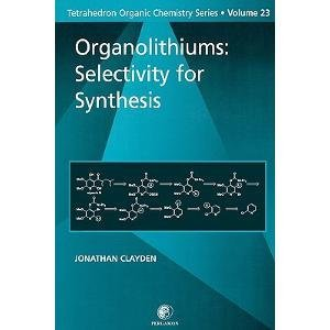 [(Organolithiums : Selectivity for Synthesis)] [By (author) Jonathan Clayden] published on (July, 2002)