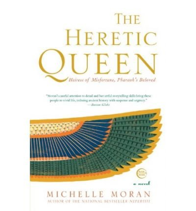 [The Heretic Queen] (By: Michelle Moran) [published: September, 2009]