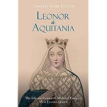 Leonor de Aquitania: La vida y legado de la más famosa reina de la Europa medieval