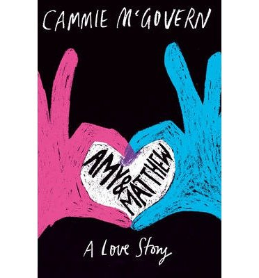 Portada del libro [(Amy and Matthew: A Love Story)] [ By (author) Cammie McGovern ] [March, 2014]