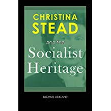 Christina Stead and the Socialist Heritage - Student Edition (English Edition)