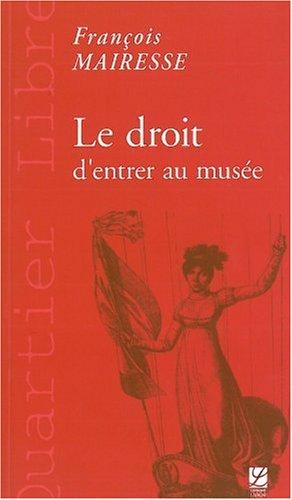 Le droit d'entrer au musée par François Mairesse