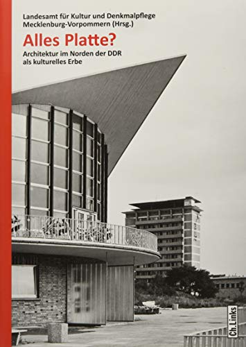 Alles Platte? Architektur im Norden der DDR als kulturelles Erbe - Hg Platten