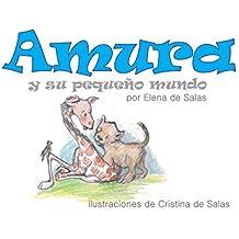 Amura y su pequeño mundo (Spanish Edition)
