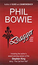 Dagger and Other Tales AUTOGRAPHED EDITION by Phil Bowie (2012-11-08)