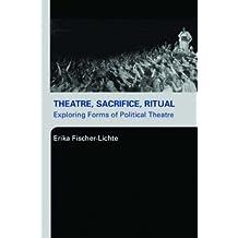 Theatre, Sacrifice, Ritual: Exploring Forms of Political Theatre by Erika Fischer-Lichte (2005-03-24)