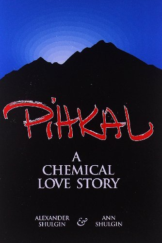 By Alexander Shulgin Pihkal: A Chemical Love Story (Reprint)