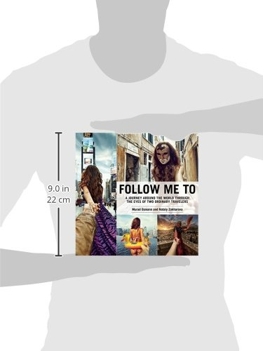 Follow Me to: A Journey Around the World Through the Eyes of Two Ordinary Travelers