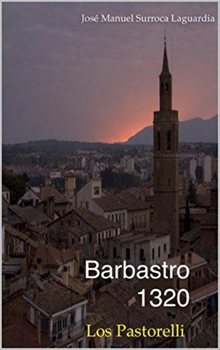 Barbastro 1320. Los Pastorelli. por José Manuel Surroca Laguardia