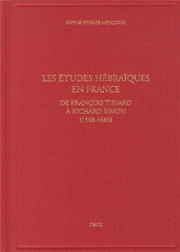 Les tudes hbraques en France : De Franois Tissard  Richard Simon (1508-1680)