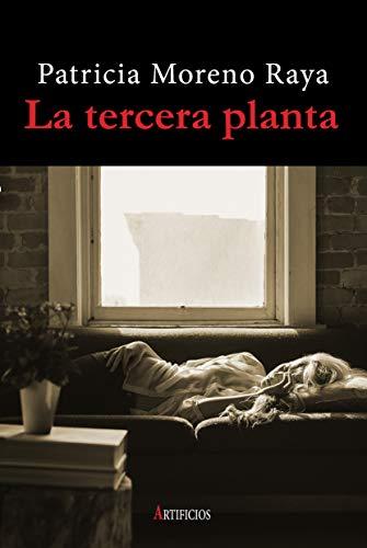 La tercera planta eBook: Patricia Moreno Raya, Ana Morilla Palacios, Miguel González Richart: Amazon.es: Tienda Kindle