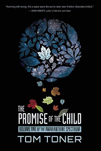 The Promise of the Child: Volume One of the Amaranthine Spectrum - Toner-fall