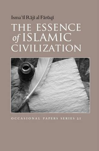 the-essence-of-islamic-civilization-occasional-papers-series