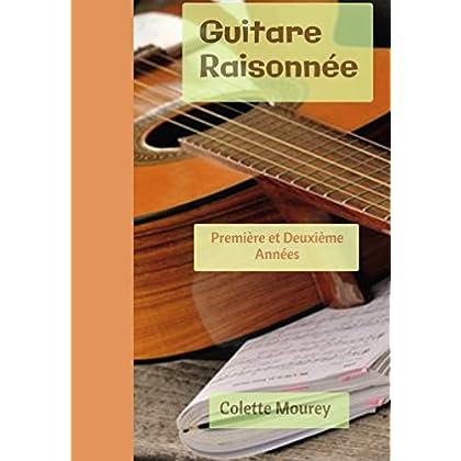 Guitare Raisonnée: Première et Deuxième Années