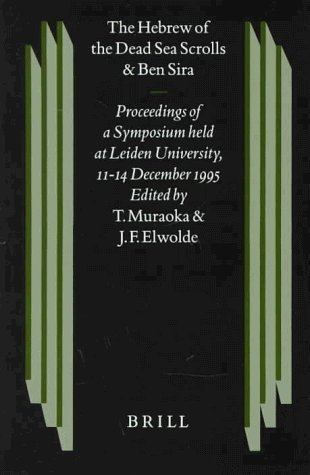 The Hebrew of the Dead Sea Scrolls and Ben Sira: Proceedings of a Symposium Held at Leiden University, 11-14 December 1995 (Studies on the Texts of the Desert of Judah) (1997-03-01)