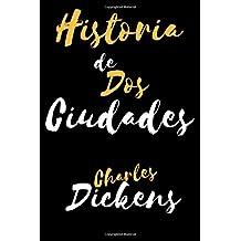 Historia de dos Ciudades: (Spanish Edition)