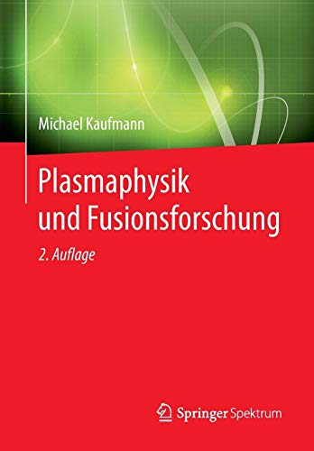 Plasmaphysik und Fusionsforschung: 2. Auflage