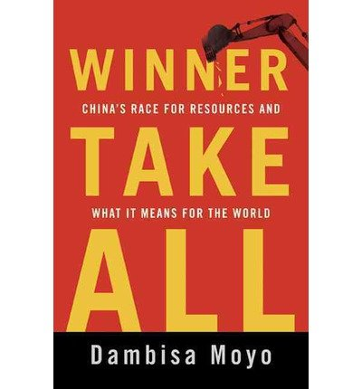 Winner Take All: China's Race for Resources and What It Means for the World (Hardback) - Common