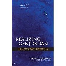 Realizing Genjokoan: The Key to Dogen's Shobogenzo (English Edition)