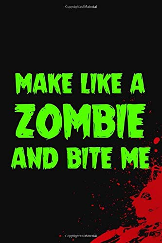 Make Like A Zombie And Bite Me: Blank Lined Notebook ( Zombie ) (Black And Red)